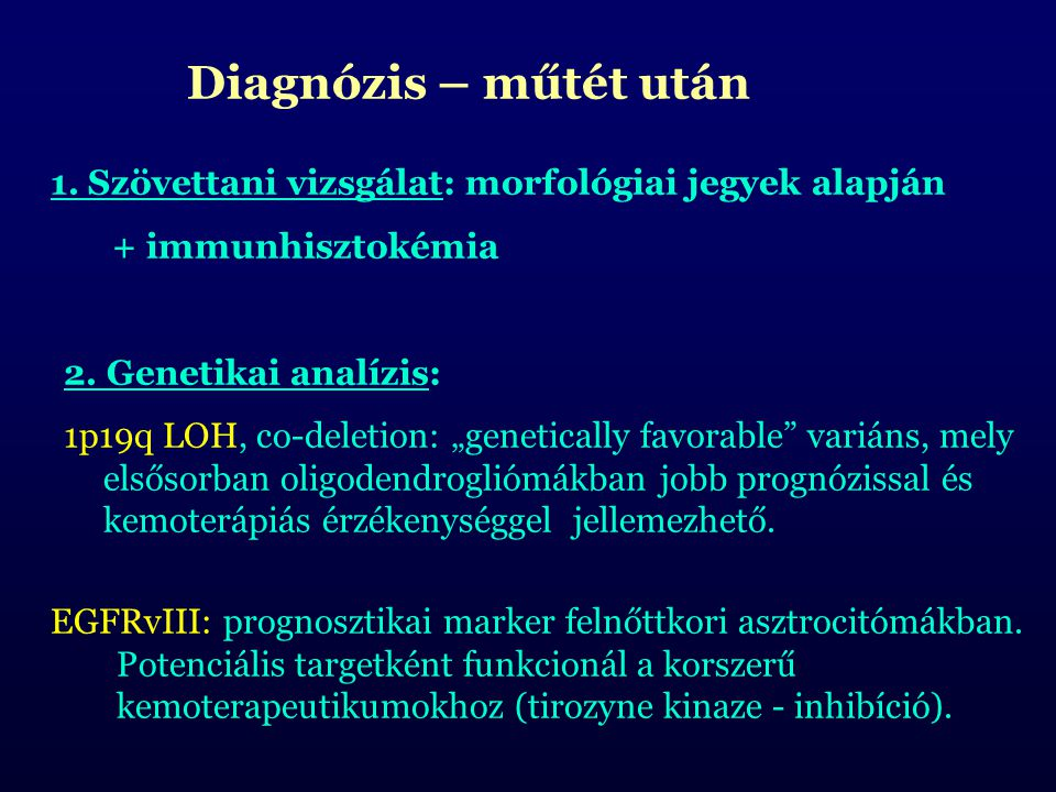 Diagnózis – műtét után 1. Szövettani vizsgálat: morfológiai jegyek alapján. + immunhisztokémia. 2. Genetikai analízis: