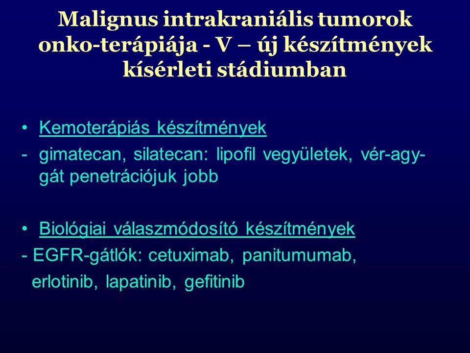 Malignus intrakraniális tumorok onko-terápiája - V – új készítmények kísérleti stádiumban
