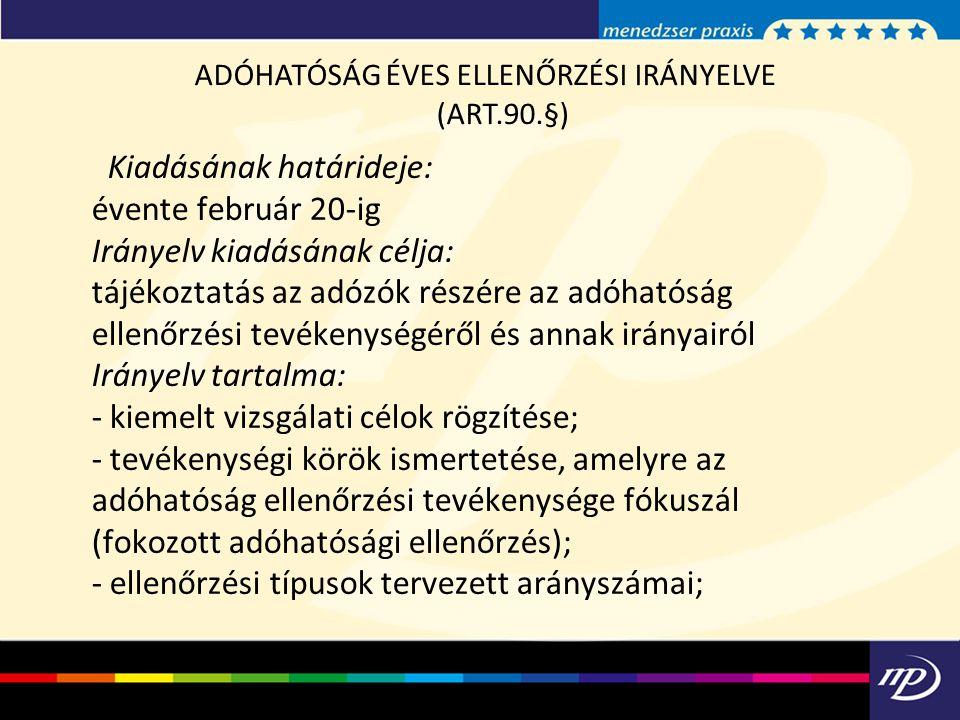 ADÓHATÓSÁG ÉVES ELLENŐRZÉSI IRÁNYELVE (ART.90.§)