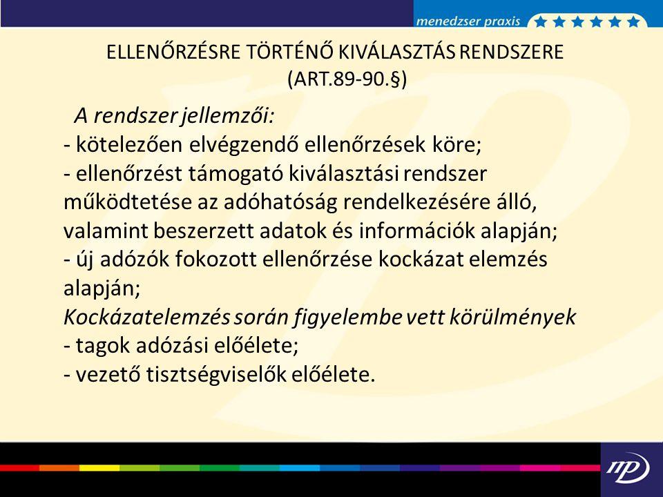 ELLENŐRZÉSRE TÖRTÉNŐ KIVÁLASZTÁS RENDSZERE (ART.89-90.§)