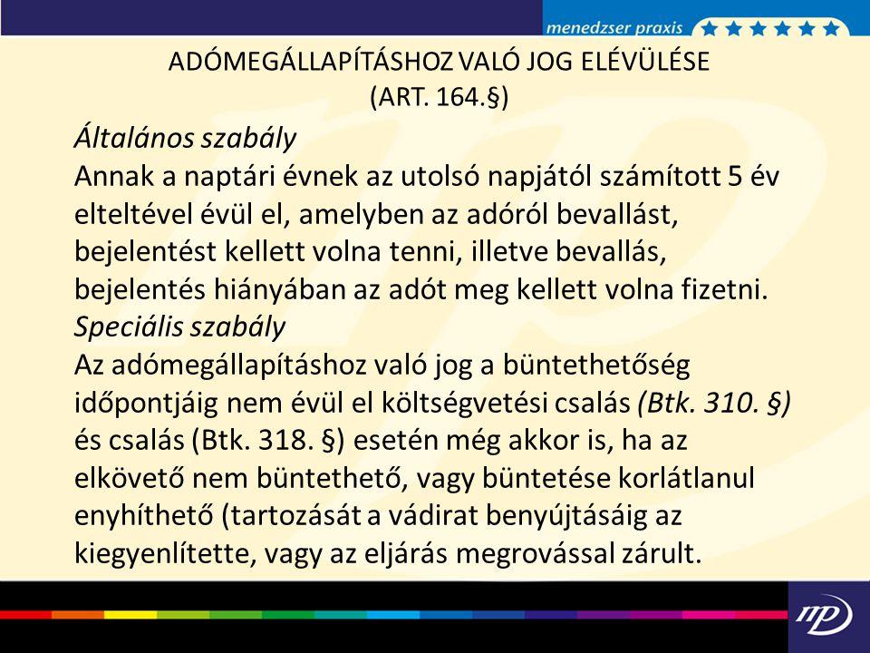 ADÓMEGÁLLAPÍTÁSHOZ VALÓ JOG ELÉVÜLÉSE