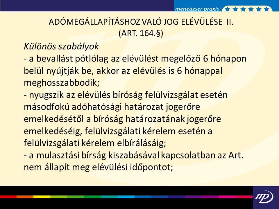 ADÓMEGÁLLAPÍTÁSHOZ VALÓ JOG ELÉVÜLÉSE II.