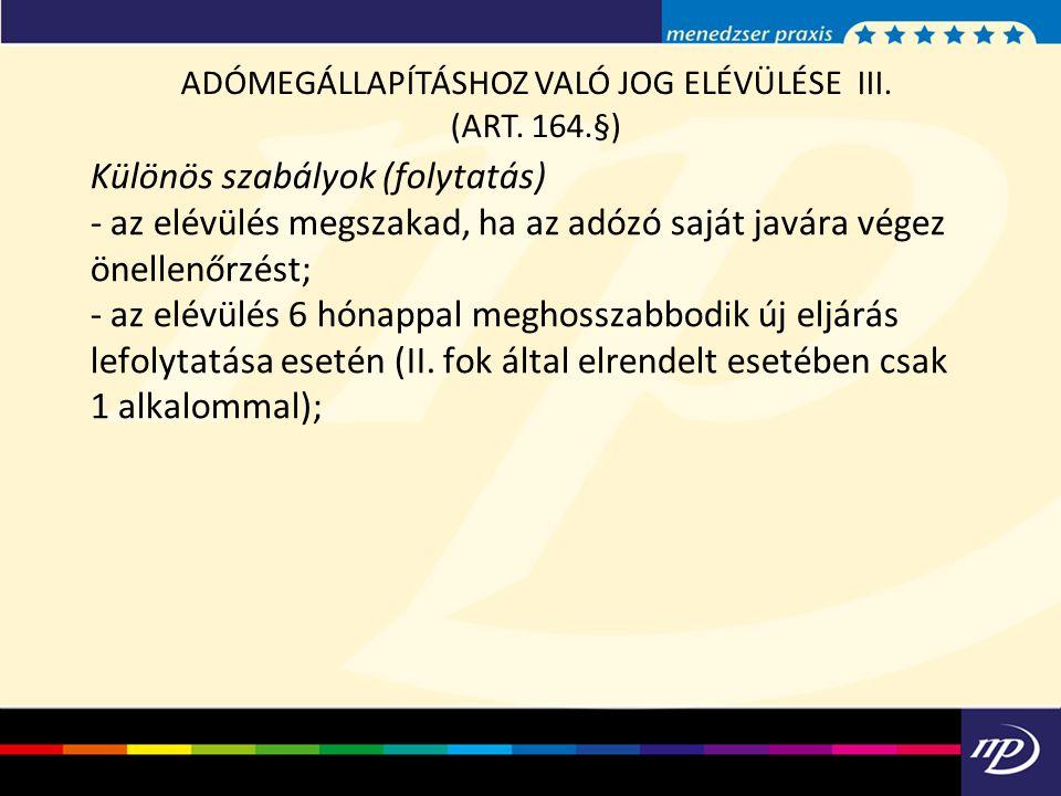 ADÓMEGÁLLAPÍTÁSHOZ VALÓ JOG ELÉVÜLÉSE III.