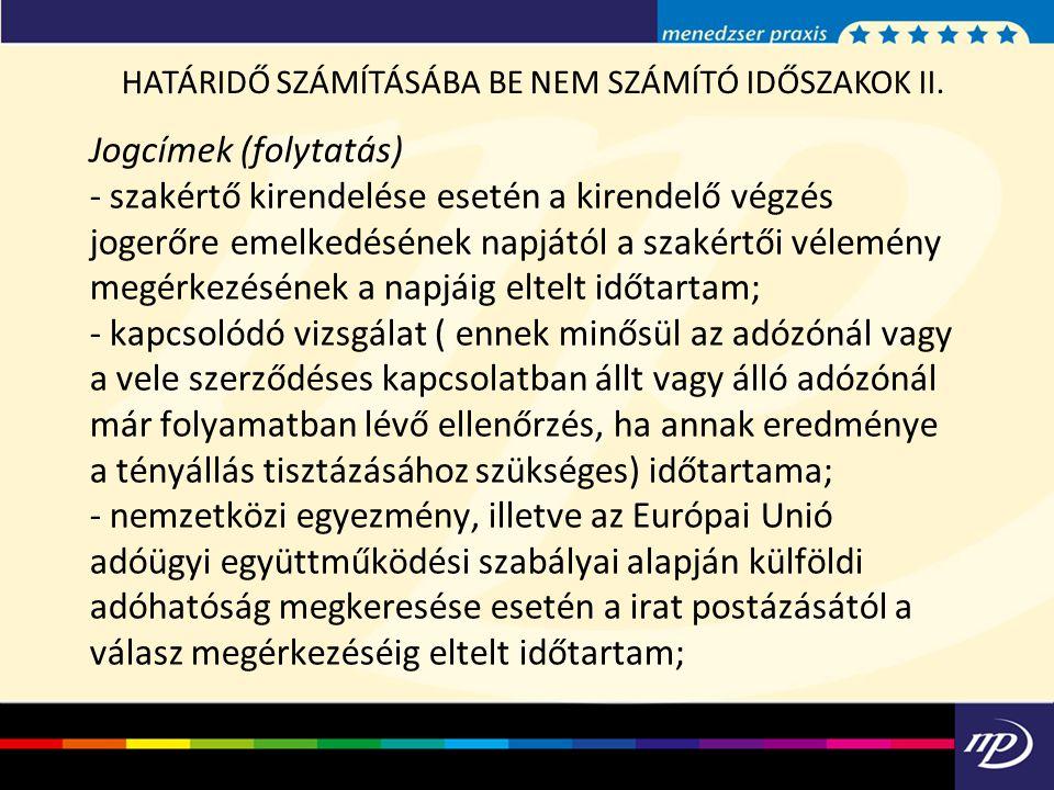 HATÁRIDŐ SZÁMÍTÁSÁBA BE NEM SZÁMÍTÓ IDŐSZAKOK II.
