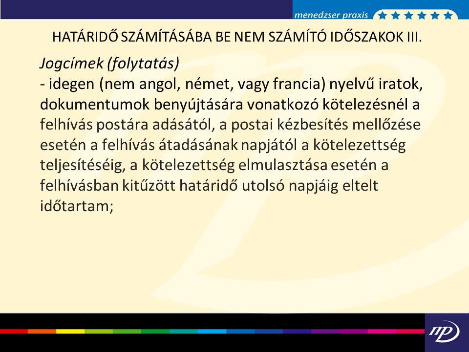 HATÁRIDŐ SZÁMÍTÁSÁBA BE NEM SZÁMÍTÓ IDŐSZAKOK III.