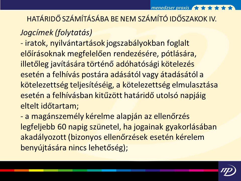 HATÁRIDŐ SZÁMÍTÁSÁBA BE NEM SZÁMÍTÓ IDŐSZAKOK IV.