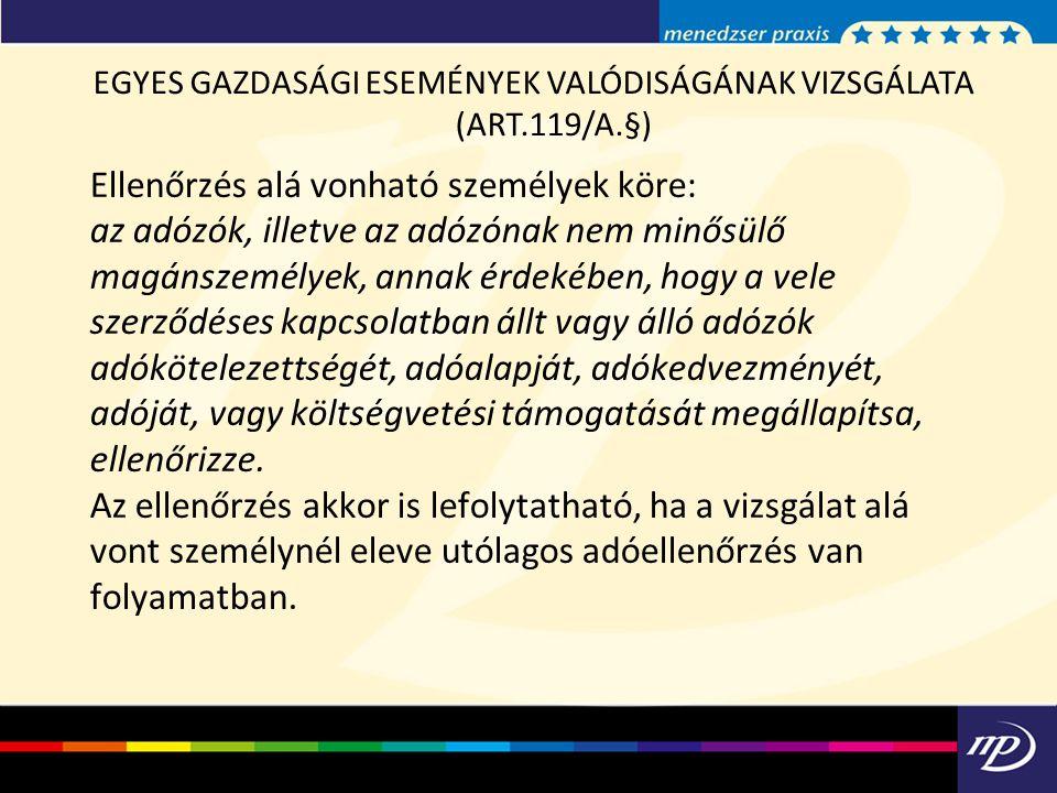 EGYES GAZDASÁGI ESEMÉNYEK VALÓDISÁGÁNAK VIZSGÁLATA (ART.119/A.§)