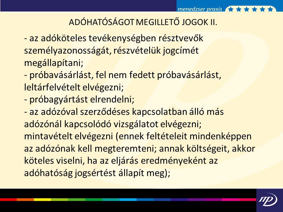 ADÓHATÓSÁGOT MEGILLETŐ JOGOK II.