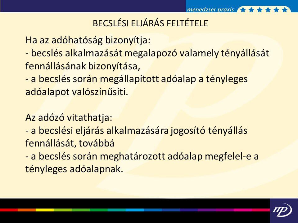BECSLÉSI ELJÁRÁS FELTÉTELE