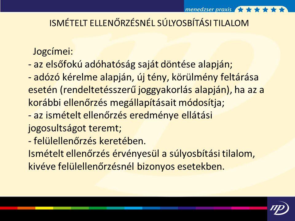 ISMÉTELT ELLENŐRZÉSNÉL SÚLYOSBÍTÁSI TILALOM