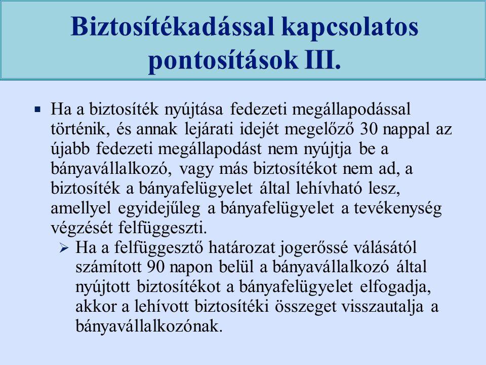 Biztosítékadással kapcsolatos pontosítások III.