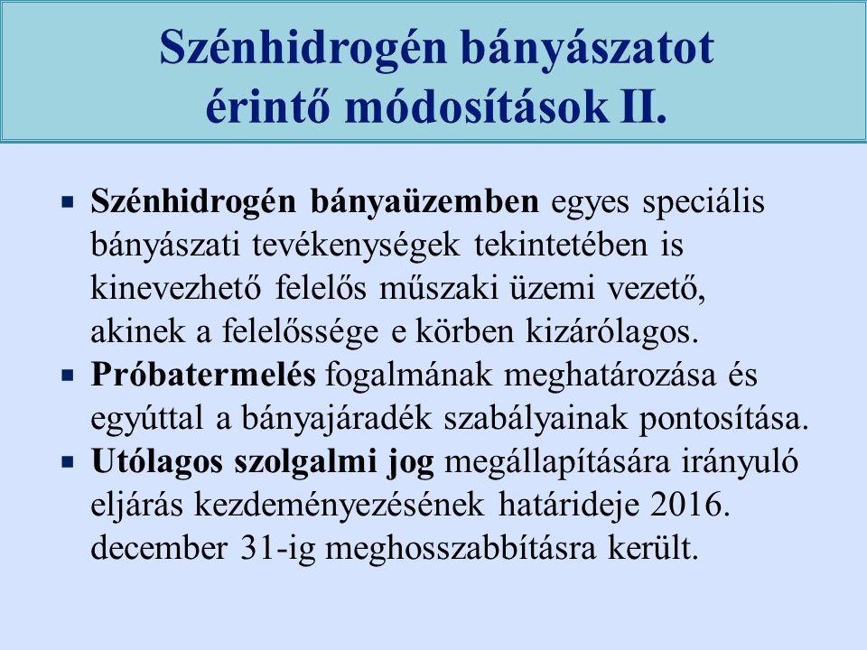 Szénhidrogén bányászatot érintő módosítások II.