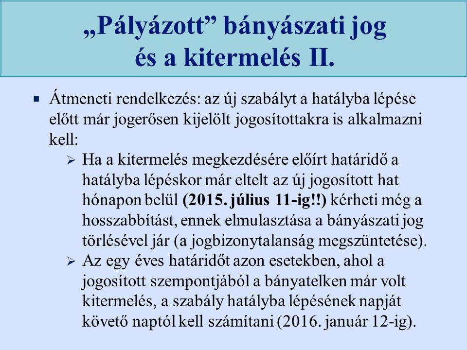 """""""Pályázott bányászati jog és a kitermelés II."""