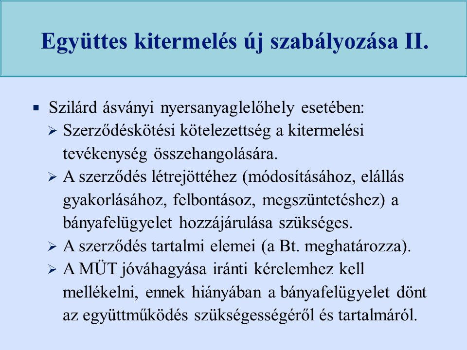 Együttes kitermelés új szabályozása II.