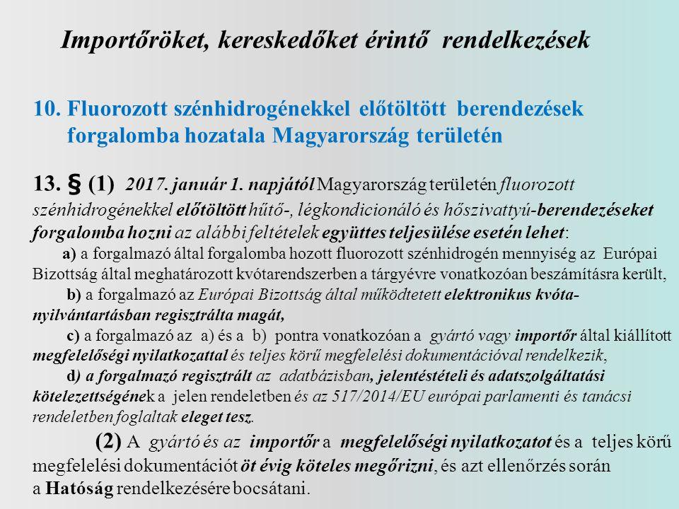 Importőröket, kereskedőket érintő rendelkezések