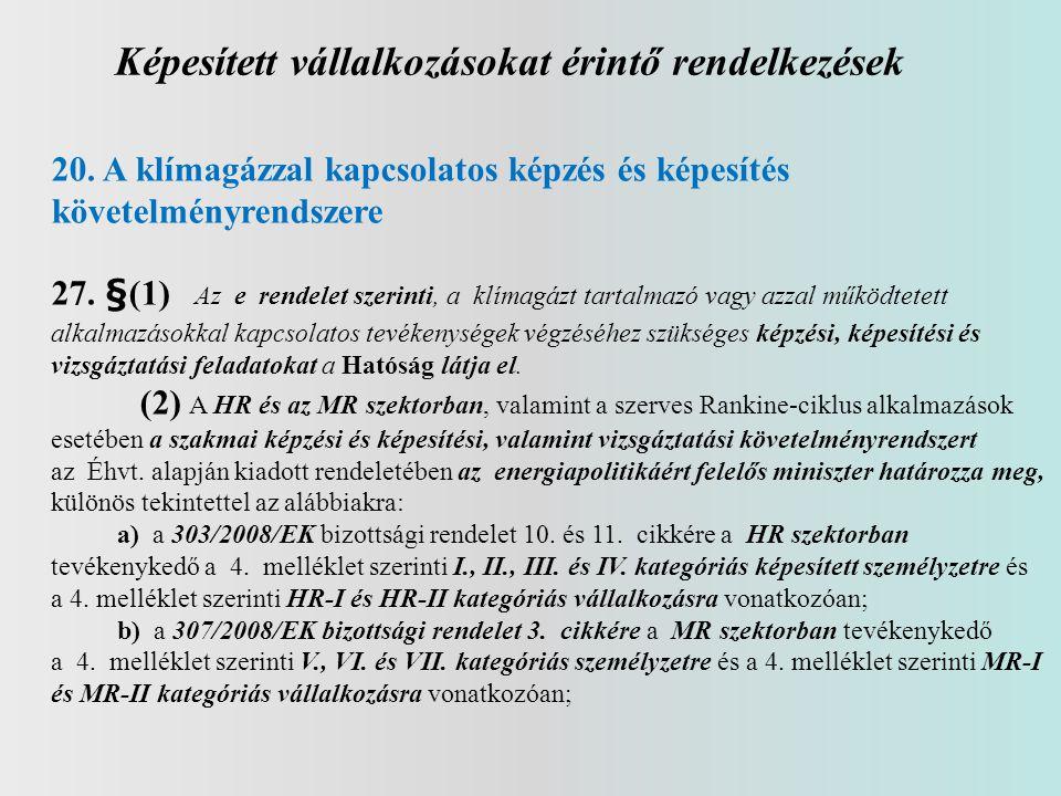 Képesített vállalkozásokat érintő rendelkezések