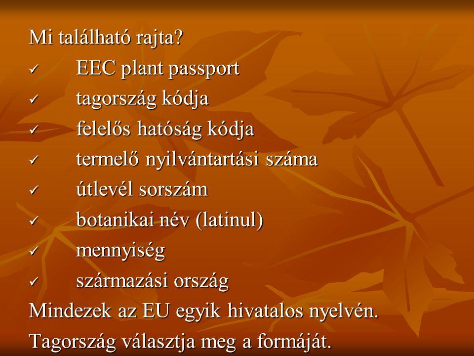 Mi található rajta EEC plant passport. tagország kódja. felelős hatóság kódja. termelő nyilvántartási száma.