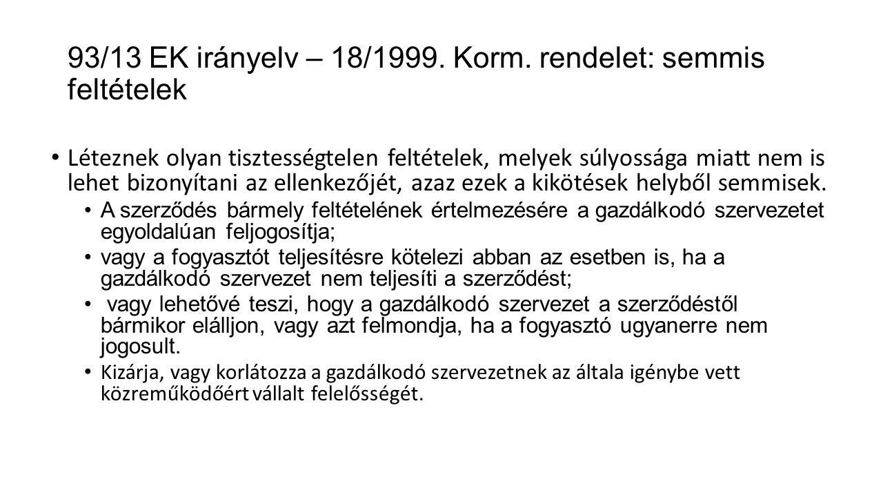 93/13 EK irányelv – 18/1999. Korm. rendelet: semmis feltételek