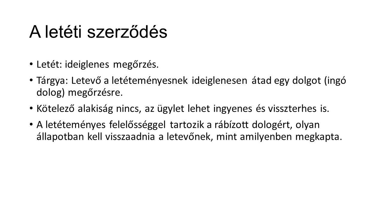 A letéti szerződés Letét: ideiglenes megőrzés.