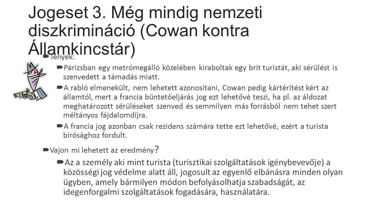 Jogeset 3. Még mindig nemzeti diszkrimináció (Cowan kontra Államkincstár)