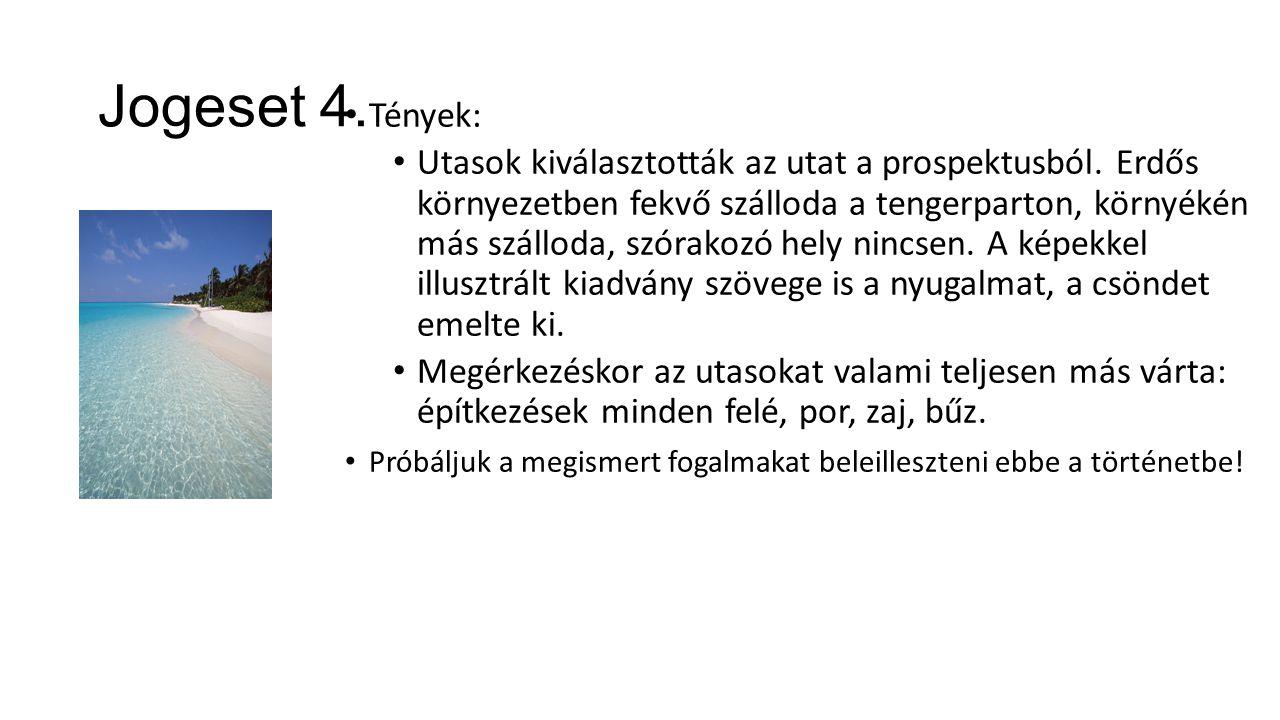 Jogeset 4. Tények: