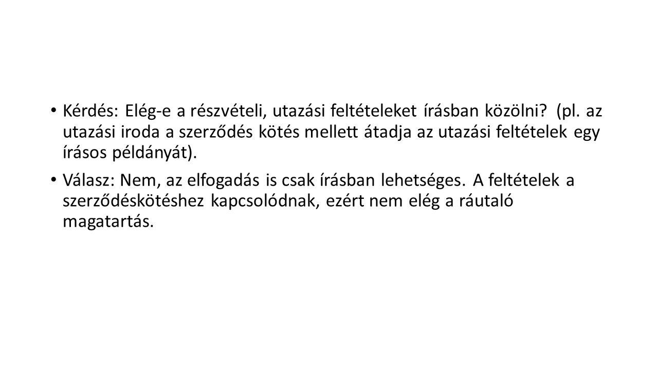 Kérdés: Elég-e a részvételi, utazási feltételeket írásban közölni. (pl