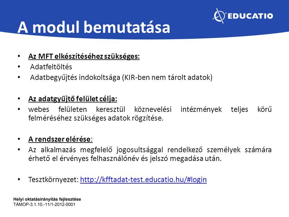 A modul bemutatása Az MFT elkészítéséhez szükséges: Adatfeltöltés