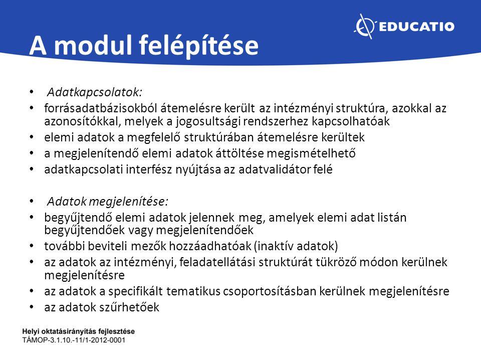A modul felépítése Adatkapcsolatok: