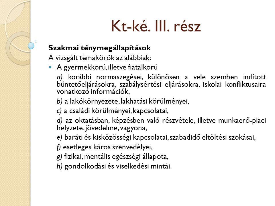 Kt-ké. III. rész Szakmai ténymegállapítások