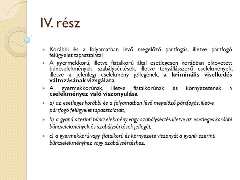IV. rész Korábbi és a folyamatban lévő megelőző pártfogás, illetve pártfogó felügyelet tapasztalatai.