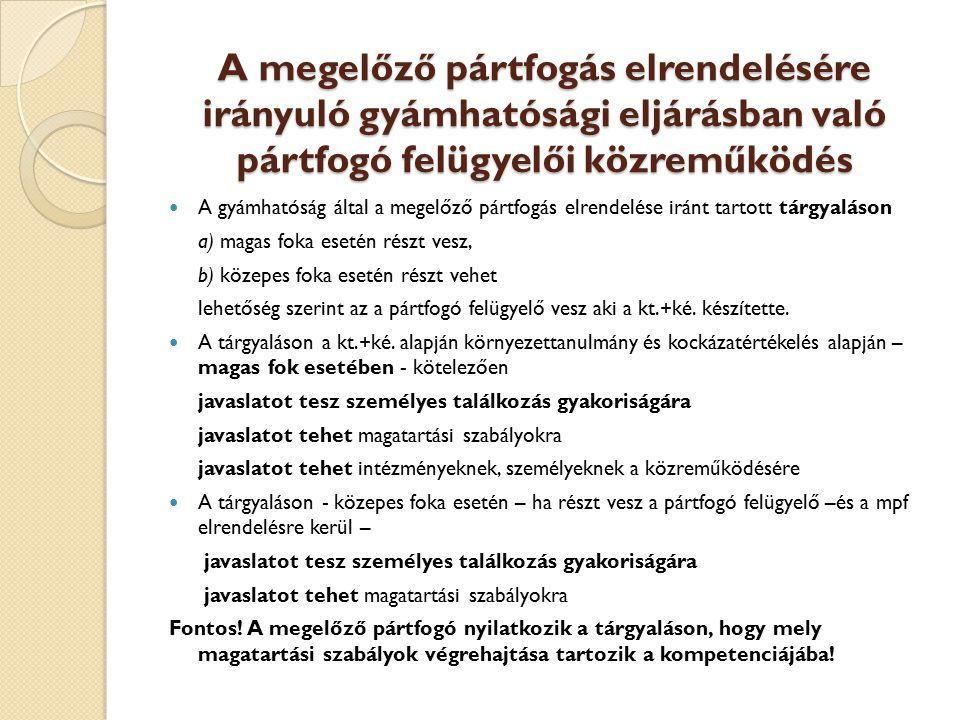 A megelőző pártfogás elrendelésére irányuló gyámhatósági eljárásban való pártfogó felügyelői közreműködés
