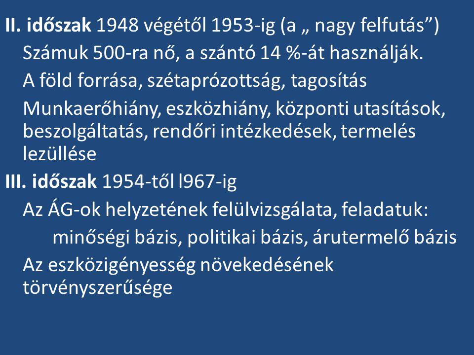 """II. időszak 1948 végétől 1953-ig (a """" nagy felfutás )"""