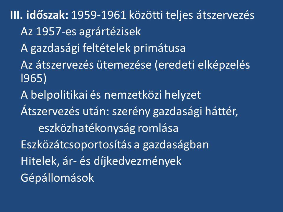 III. időszak: 1959-1961 közötti teljes átszervezés