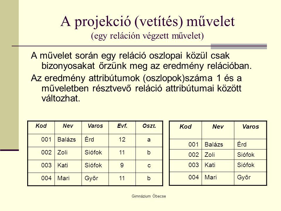 A projekció (vetítés) művelet (egy reláción végzett művelet)