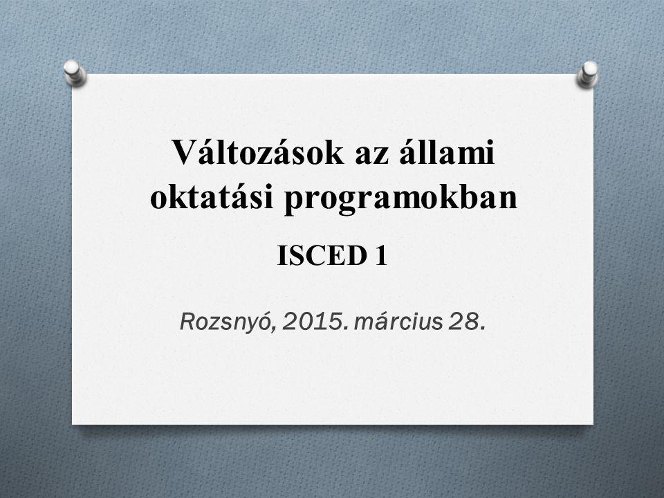Változások az állami oktatási programokban ISCED 1