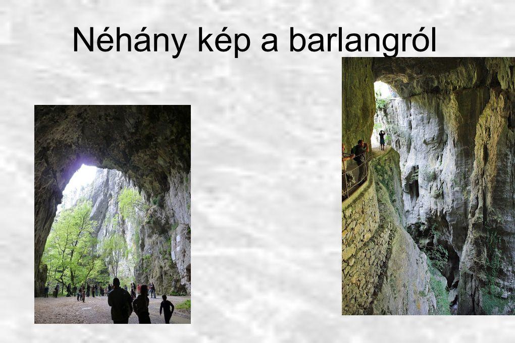 Néhány kép a barlangról