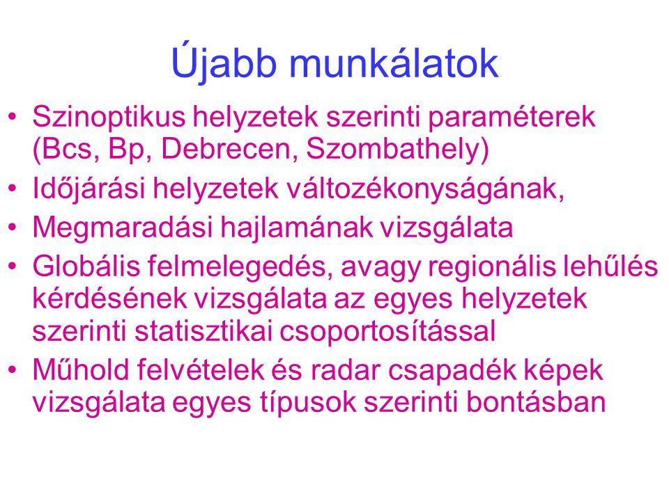 Újabb munkálatok Szinoptikus helyzetek szerinti paraméterek (Bcs, Bp, Debrecen, Szombathely) Időjárási helyzetek változékonyságának,