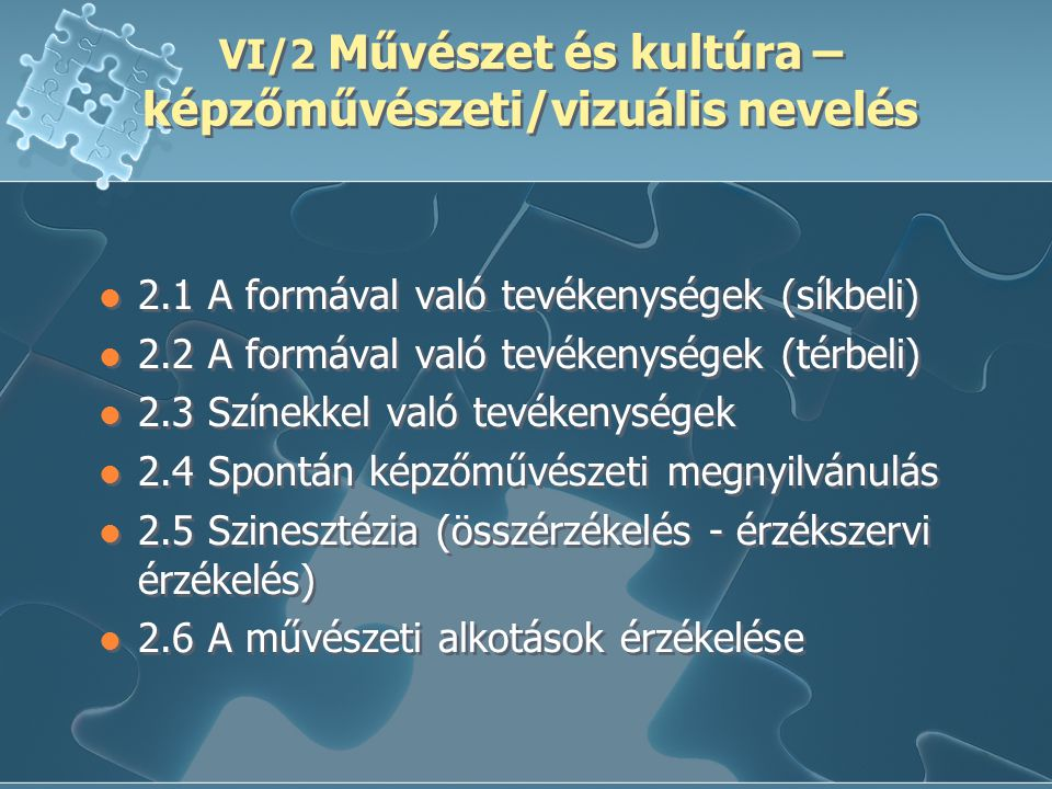 VI/2 Művészet és kultúra – képzőművészeti/vizuális nevelés