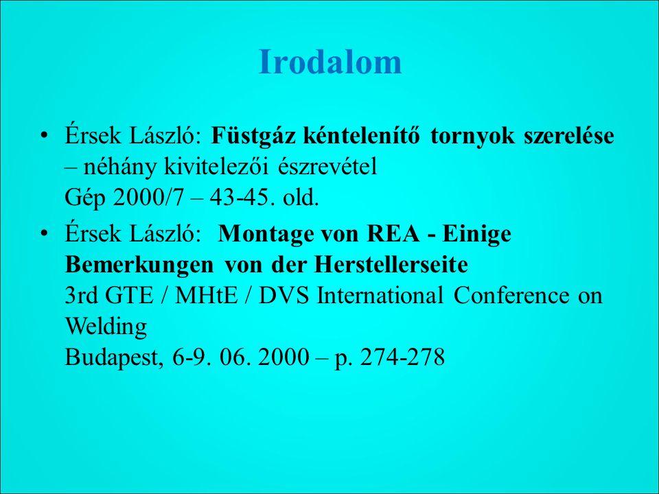 Irodalom Érsek László: Füstgáz kéntelenítő tornyok szerelése – néhány kivitelezői észrevétel Gép 2000/7 – 43-45. old.