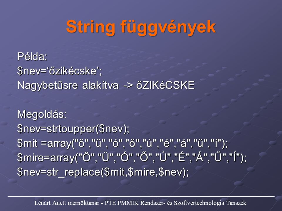 String függvények Példa: $nev='őzikécske';