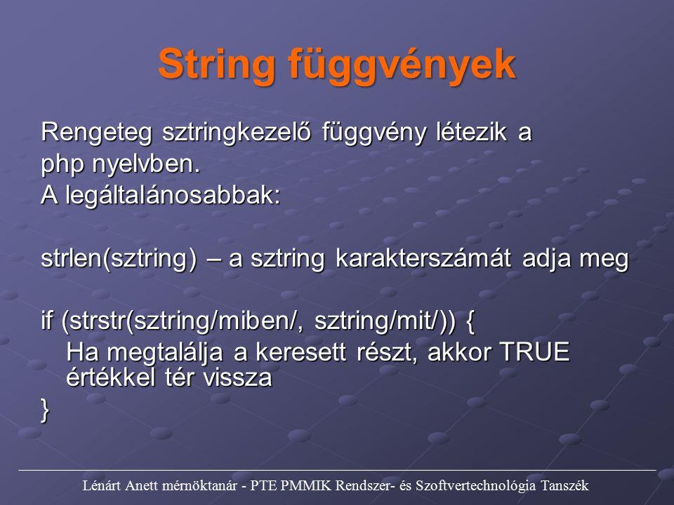 String függvények Rengeteg sztringkezelő függvény létezik a