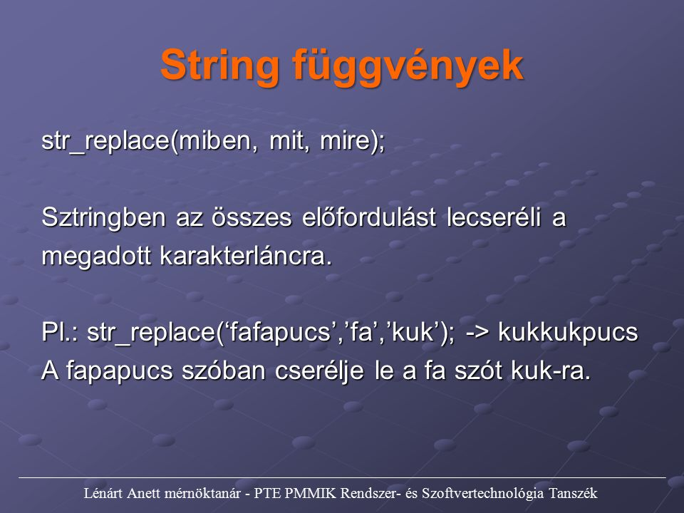 String függvények str_replace(miben, mit, mire);