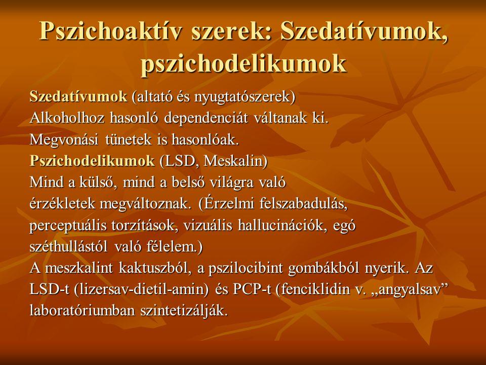 Pszichoaktív szerek: Szedatívumok, pszichodelikumok