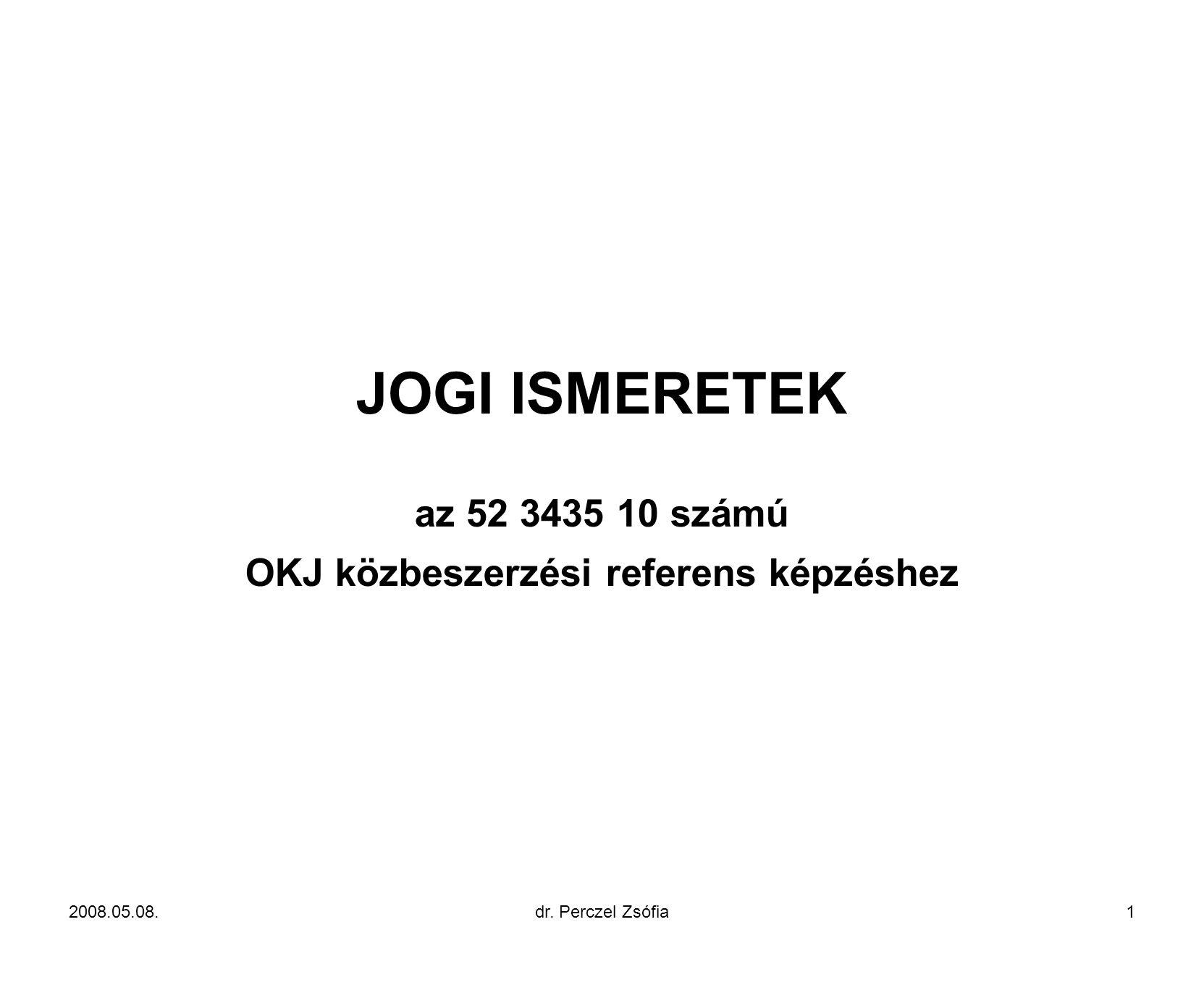 JOGI ISMERETEK az 52 3435 10 számú OKJ közbeszerzési referens képzéshez