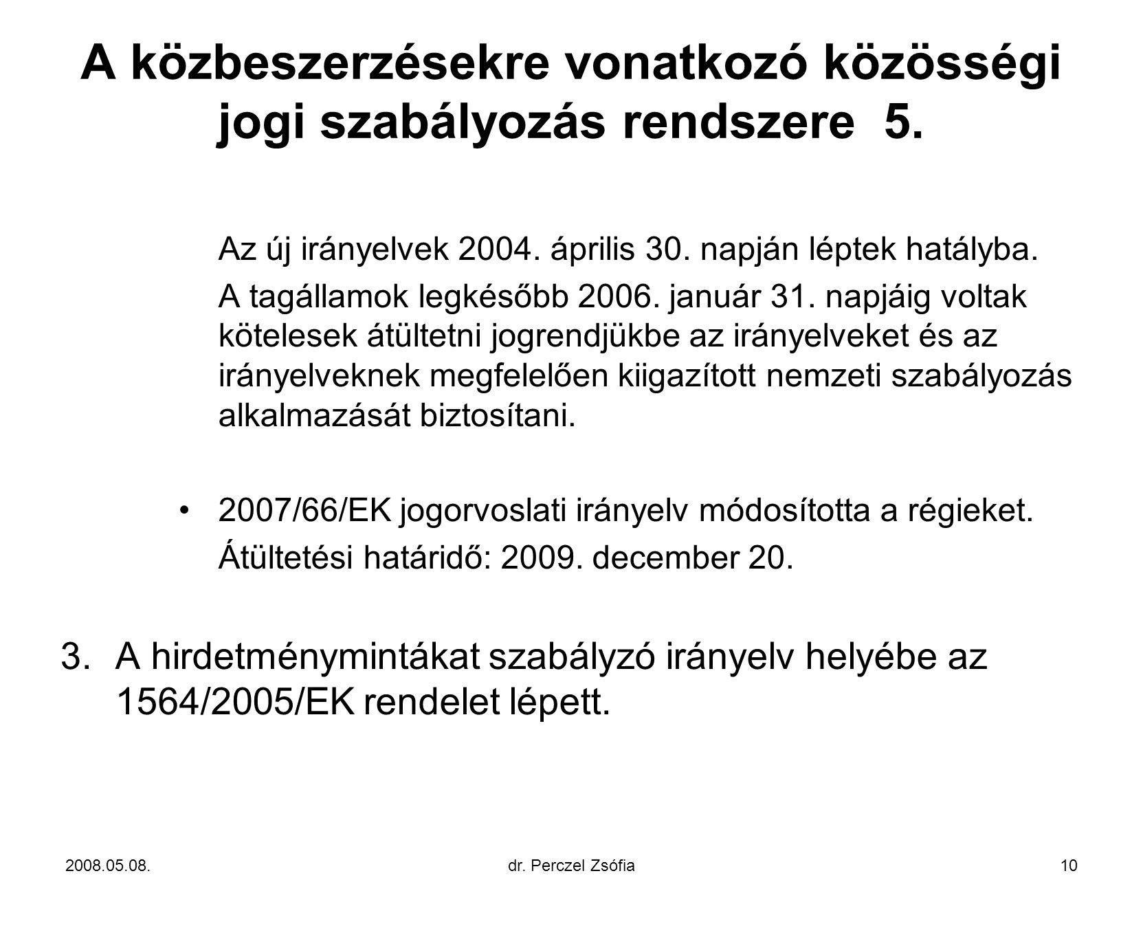 A közbeszerzésekre vonatkozó közösségi jogi szabályozás rendszere 5.