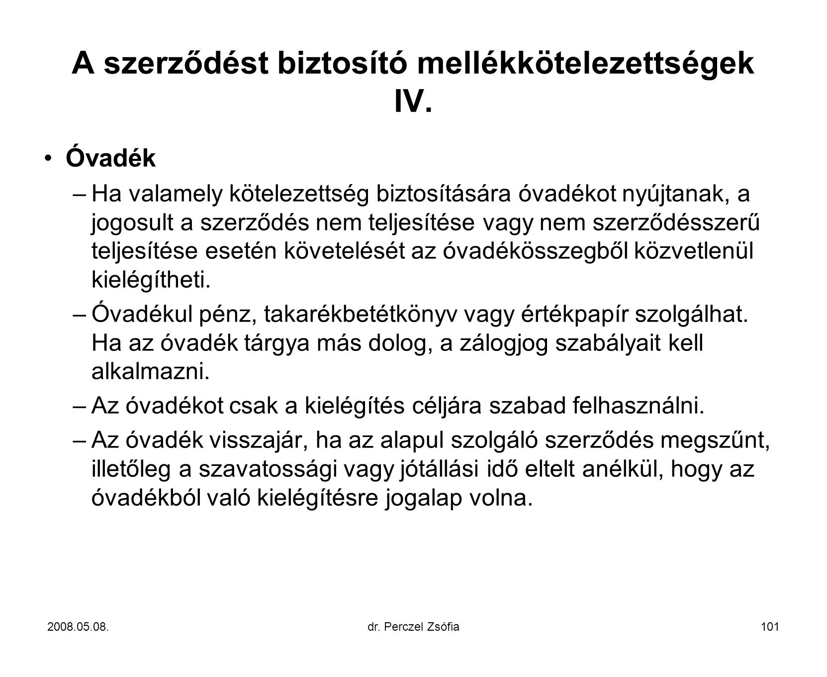A szerződést biztosító mellékkötelezettségek IV.