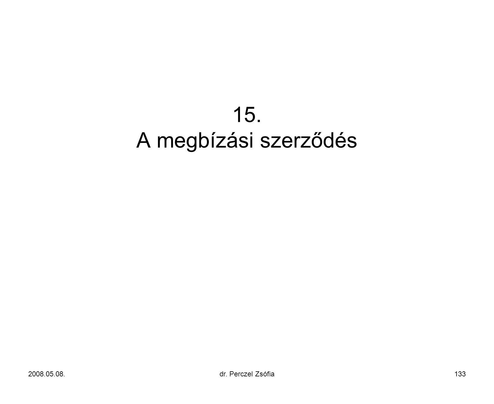 15. A megbízási szerződés 2008.05.08. dr. Perczel Zsófia