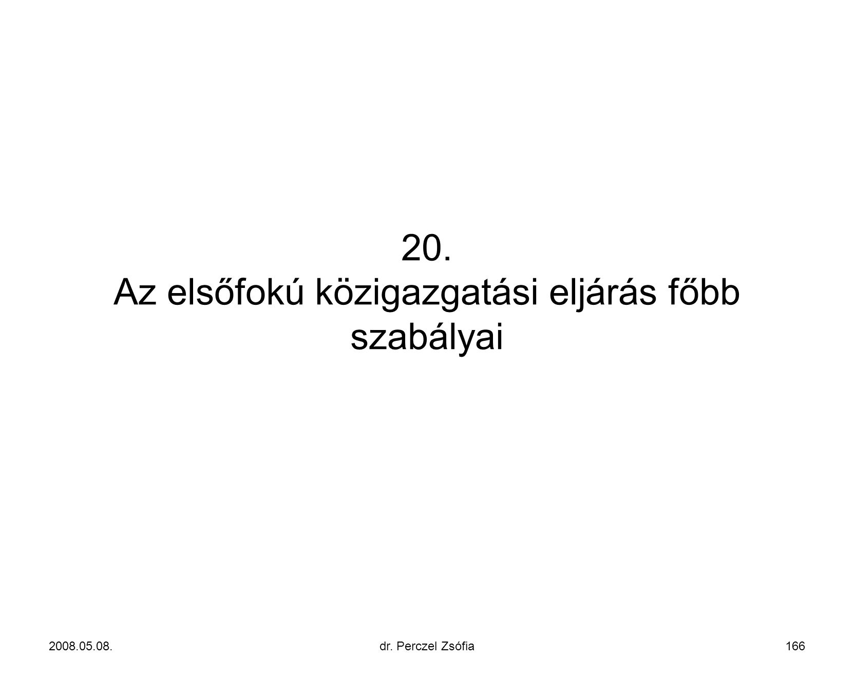 20. Az elsőfokú közigazgatási eljárás főbb szabályai