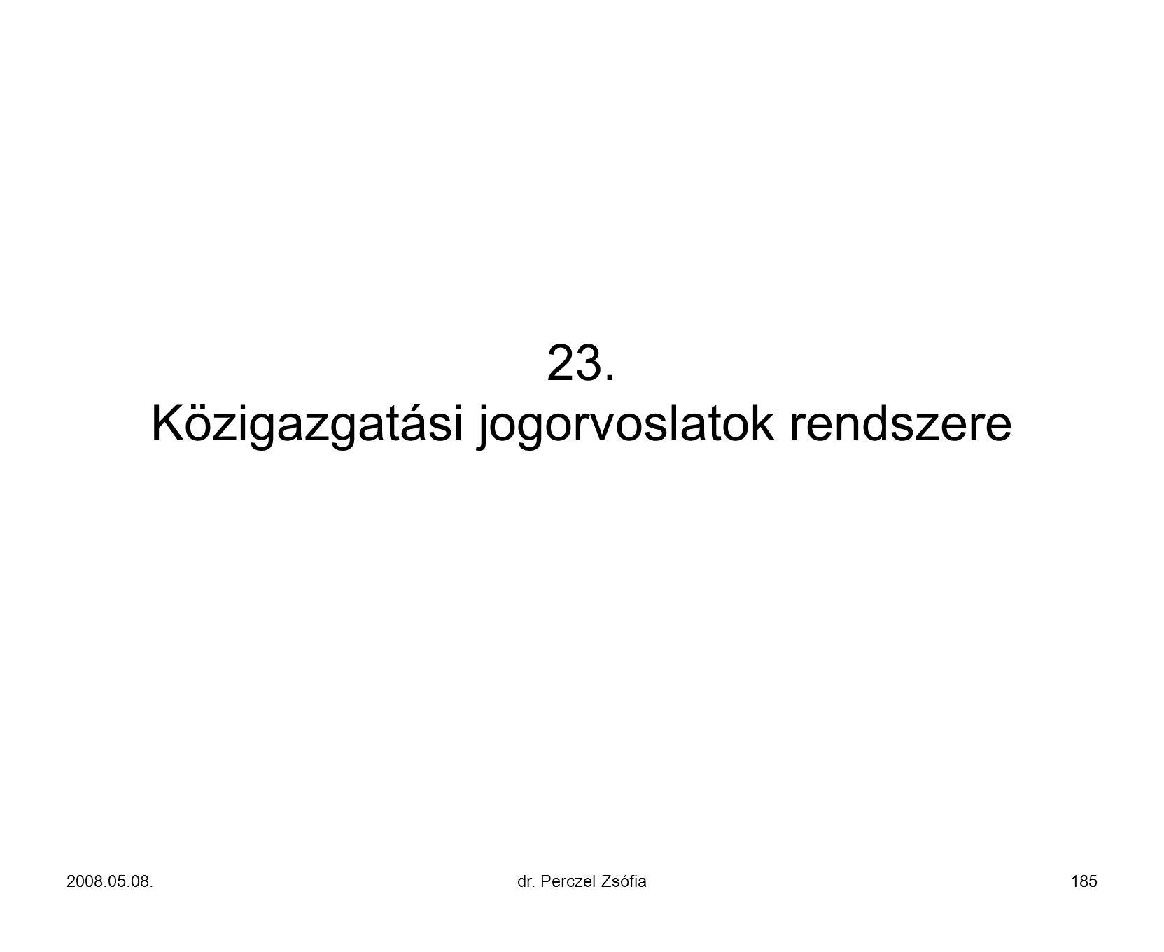 23. Közigazgatási jogorvoslatok rendszere