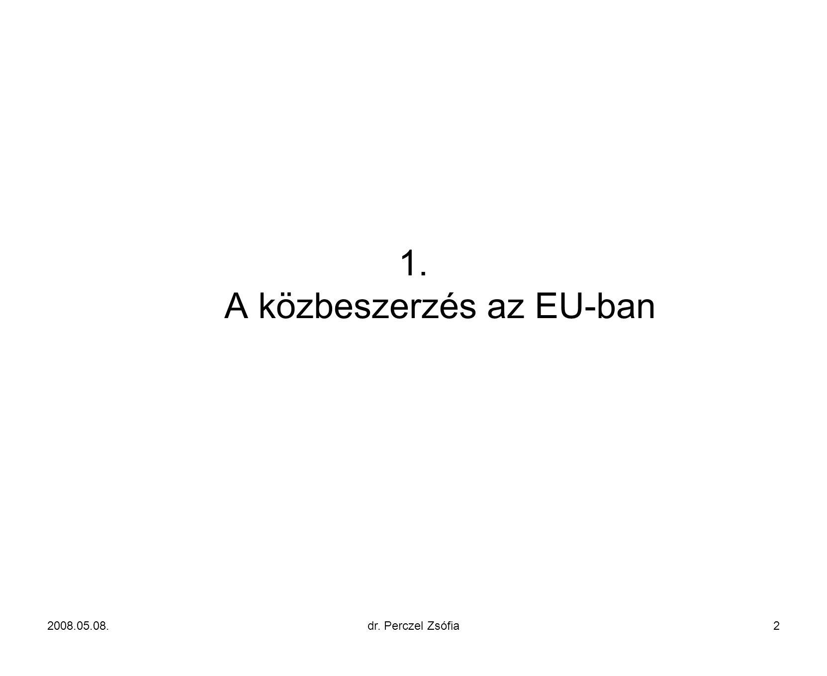 1. A közbeszerzés az EU-ban